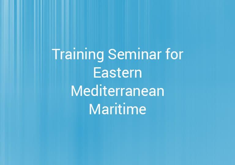 Training Seminar for Eastern Mediterranean Maritime